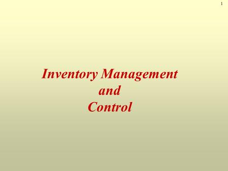 1 Inventory Management and Control. 2 Inventory Defined Inventory is the stock of any item or resource held to meet future demand and can include: raw.