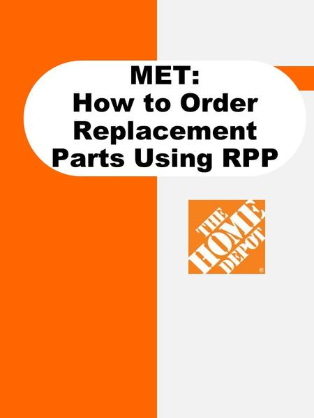 MET: How to Order Replacement Parts Using RPP. Replacement Parts Pros How to… Order Parts Home Page: 4 4 2 2 3 3 6 6 7 7 5 5 Displays the different categories.