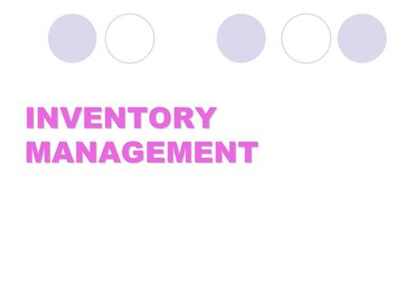 INVENTORY MANAGEMENT. Definition of inventories, inventory analysis and inventory catalog. Inventory management in India. Classification of inventories,