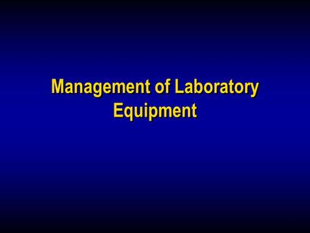 1 Management of Laboratory Equipment. 2 Purchasing & Inventory Assessment Occurrence Management Information Management Process Improvement Customer Service.