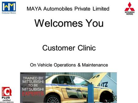 MAYA Automobiles Private Limited Welcomes You Customer Clinic On Vehicle Operations & Maintenance.