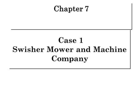 Marketing Management - Swisher Mower and Machine Company.