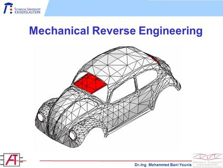 Dr.-Ing. Mohammed Bani Younis Mechanical Reverse Engineering.