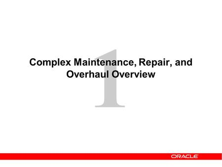 1 Complex Maintenance, Repair, and Overhaul Overview.