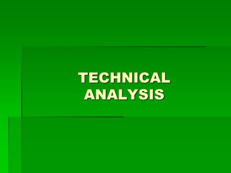 TECHNICAL ANALYSIS.