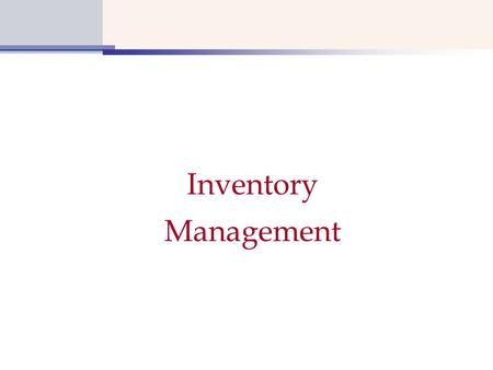 Inventory Management. What is Inventory Management?