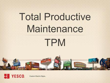Total Productive Maintenance TPM. AGENDA TPM Agenda »Introduction To TPM »Why – Benefits? »Typical Maintenance Strategies »What Does TPM Look Like? »How.