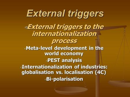 External triggers External triggers to the internationalization process External triggers to the internationalization process Meta-level development in.
