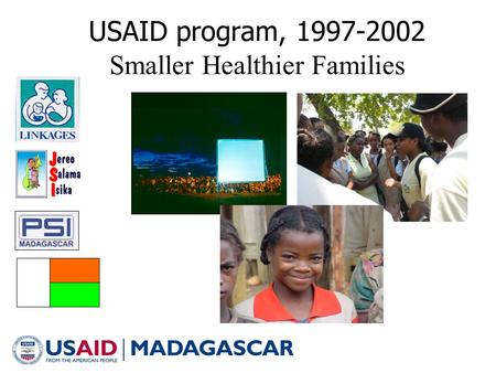 USAID program, 1997-2002 Smaller Healthier Families.