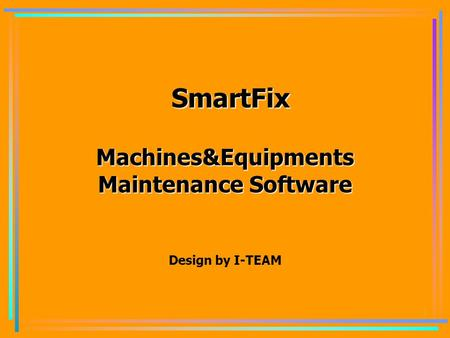 1 SmartFix Machines&Equipments Maintenance Software Design by I-TEAM.