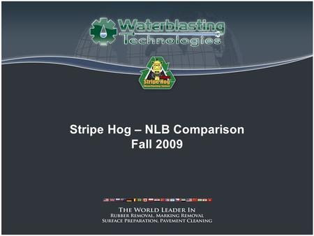 Stripe Hog – NLB Comparison Fall 2009. Overall length - Maneuverability 45 Long, 58,000 lbs empty36 Long, 43,000 lbs empty.