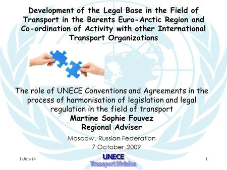 1-Jun-141 Development of the Legal Base in the Field of Transport in the Barents Euro-Arctic Region and Co-ordination of Activity with other International.