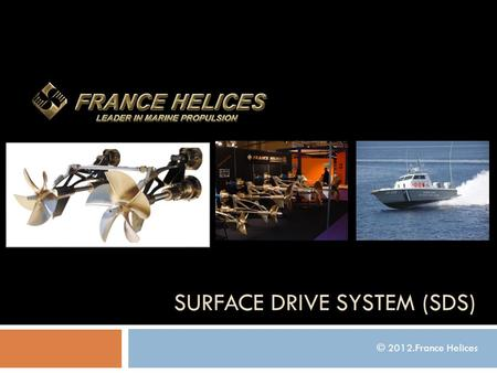 SURFACE DRIVE SYSTEM (SDS) © 2012.France Helices.
