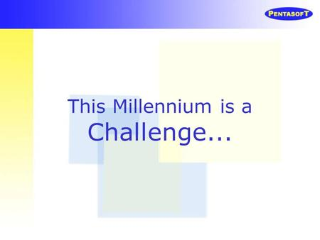 This Millennium is a Challenge.... Remote Management Web based Partnerships Virtual Networked connectivity Mass Customization and extremely Value Conscious.