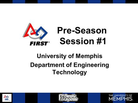 Pre-Season Session #1 University of Memphis Department of Engineering Technology.