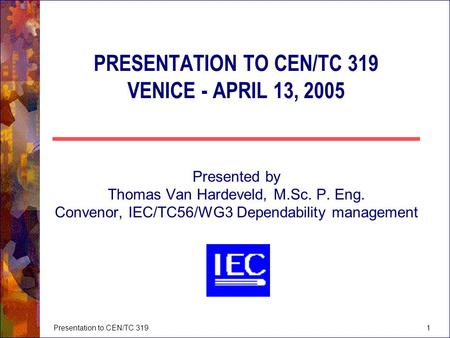 PRESENTATION TO CEN/TC 319 VENICE - APRIL 13, 2005