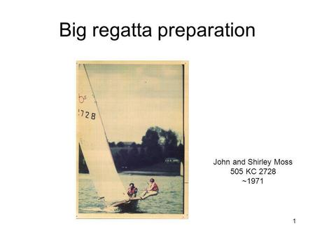 1 Big regatta preparation John and Shirley Moss 505 KC 2728 ~1971.