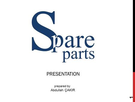 1 PRESENTATION prepared by Abdullah ÇAKIR. 2 spareparts.co.tz.