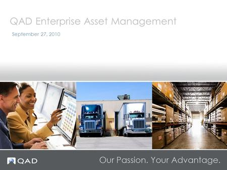 September 27, 2010 QAD Enterprise Asset Management.