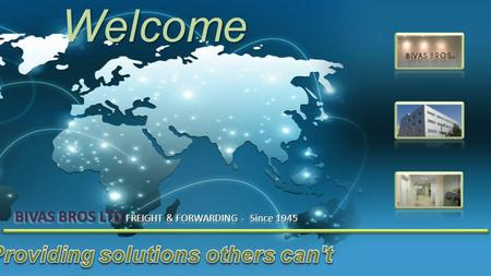 Welcome BIVAS BROS LTD FREIGHT & FORWARDING - Since 1945.