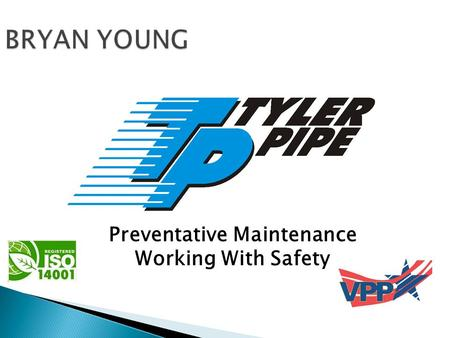 BRYAN YOUNG Preventative Maintenance Working With Safety.