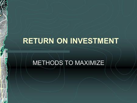 RETURN ON INVESTMENT METHODS TO MAXIMIZE. WORKING CAPITAL COMPONENTS RAW MATERIAL, FINISHED GOODS AND GOODS IN SERVICE INVENTORIES, ACCOUNTS PAYABLE AND.