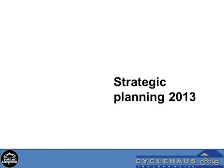 Strategic planning 2013. Accomplishments: *Has just opened its 100 th branch *Plans to open 30 more branches in the coming year *8 new models yearly *75.