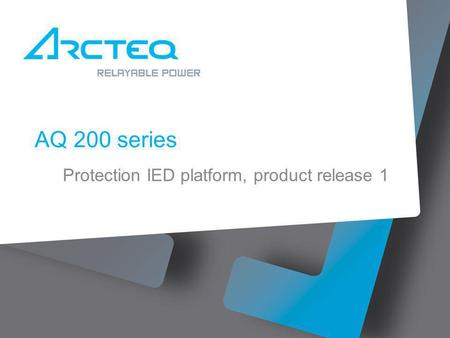 AQ 200 series Protection IED platform, product release 1.