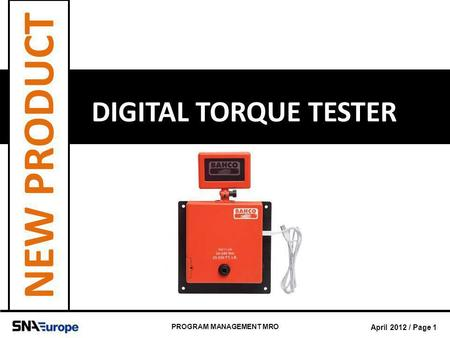 April 2012 / Page 1 PROGRAM MANAGEMENT MRO DIGITAL TORQUE TESTER NEW PRODUCT.