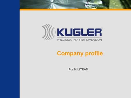 Company profile For MILITRAM.