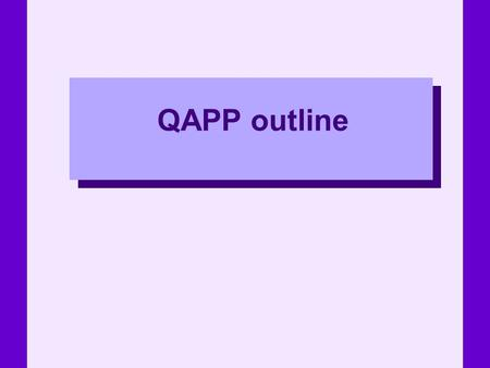 QAPP outline. 2 Element 1: Title Page with Approval Signatures Title of QAPP Name(s) of organizations implementing project Approval personnel Assistance.