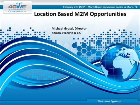 Location Based M2M Opportunities Michael Grossi, Director Altman Vilandrie & Co.