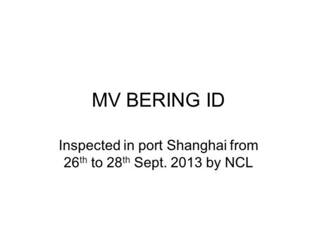 Inspected in port Shanghai from 26th to 28th Sept by NCL