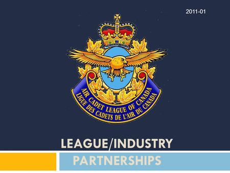 LEAGUE/INDUSTRY PARTNERSHIPS 2011-01. 2 2 The mandate One of the major goals of the Leagues Strategic Plan Update (SPU) was to evaluate the progress to.