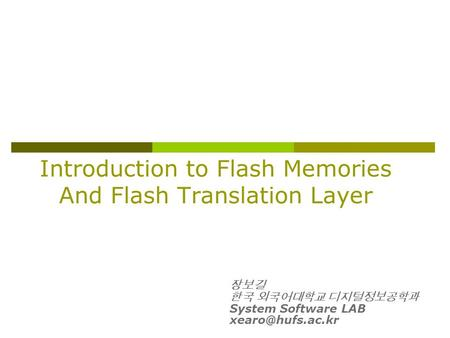 Introduction to Flash Memories And Flash Translation Layer System Software LAB
