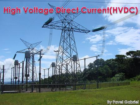 <strong>High</strong> Voltage Direct Current(HVDC)