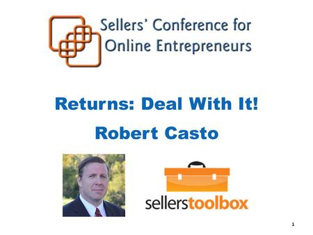 Returns: Deal With It! Robert Casto 1. Introduction Software developer for 18 years Worked for Amazon from 2004 to 2006 Member of the Product Advertising.