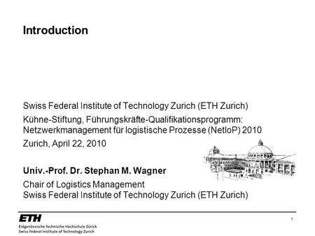 1 Introduction Swiss Federal Institute of Technology Zurich (ETH Zurich) Kühne-Stiftung, Führungskräfte-Qualifikationsprogramm: Netzwerkmanagement für.