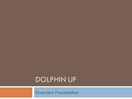 DOLPHIN UF Overview Presentation. Taste the Perfection Introduction DOLPHIN UF is the first BARC Technology product DOLPHIN UF (a BARC technology water.