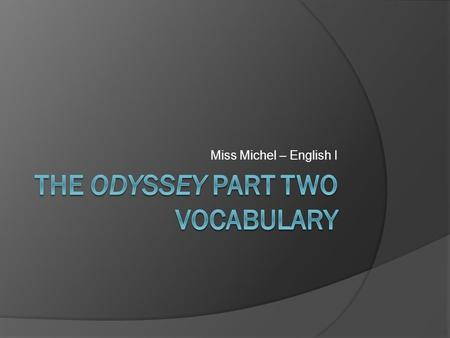 Miss Michel – English I. During life we face different adversities.