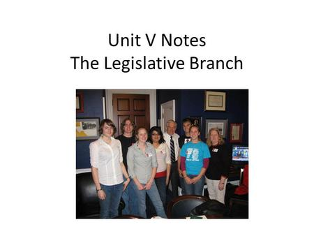 Unit V Notes The Legislative Branch. Why is Congress called the Worlds Most Exclusive Club? There are only 535 Members <strong>and</strong> it costs between $45 <strong>and</strong> $300.