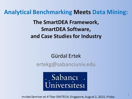 Analytical Benchmarking Meets Data Mining: The SmartDEA Framework, SmartDEA Software, and Case Studies for Industry Gürdal Ertek