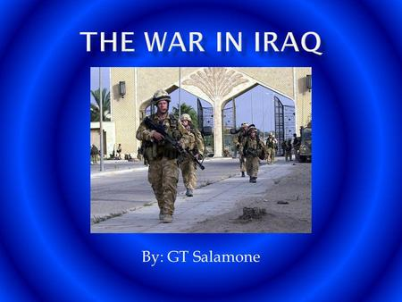 By: GT Salamone. The United States and United Kingdom believed that Iraq was in possession of weapons of mass destruction. The United States thought that.