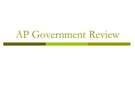 AP Government Review. Answering MCQs Read the WHOLE question Turn EXCEPT questions turn into T/F questions If you are a more deliberate test taker, skip.