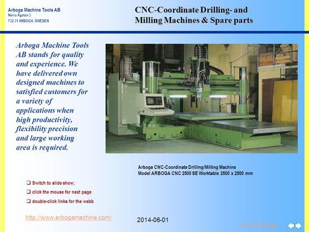 Go to First Page  CNC-Coordinate Drilling- and Milling Machines & Spare parts Switch to slide show; click the mouse for next.