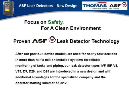 ASF Leak Detectors – New Design Präsentation neuer LAG Newsletter.ppt 1 After our previous device models are used for nearly four decades in more than.
