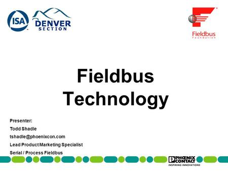 Fieldbus Technology Presenter: Todd Shadle