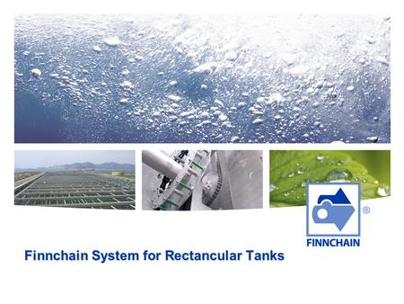 Finnchain System for Rectancular Tanks. Keeping up your process International product development.