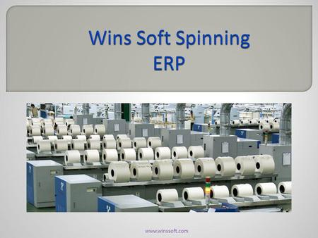 Www.winssoft.com. Wins Soft ERP System provides the benefits of streamlined operations, enhanced administration & control, superior customer care, strict.