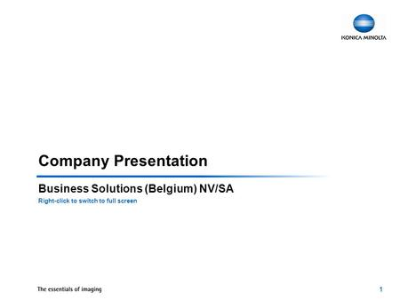 1 Company Presentation Business Solutions (Belgium) NV/SA Right-click to switch to full screen.